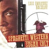 Spaghetti Western : Sugar Colt - 必殺の用心棒 - Single by Luis Bacalov