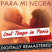 Last Tango in Paris - Para Mi Negra - Single by Gato Barbieri
