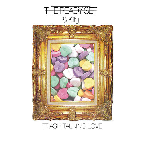 Trash Talking Love by The Ready Set