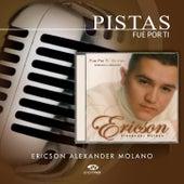 Pistas Fue por Ti by Ericson Alexander Molano