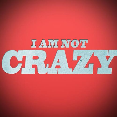 I Am Not Crazy by Dbp Music