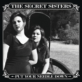 Put Your Needle Down by Secret Sisters