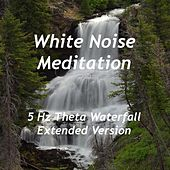 5 Hz Theta Waterfall (Extended Version) by White Noise Meditation