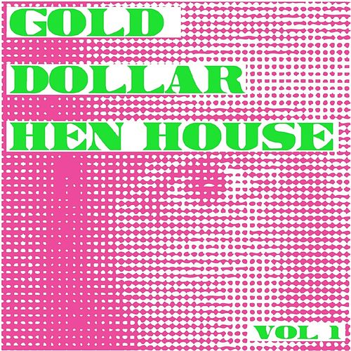 Gold Dollar Hen House, Vol. 1 by T.O.K.