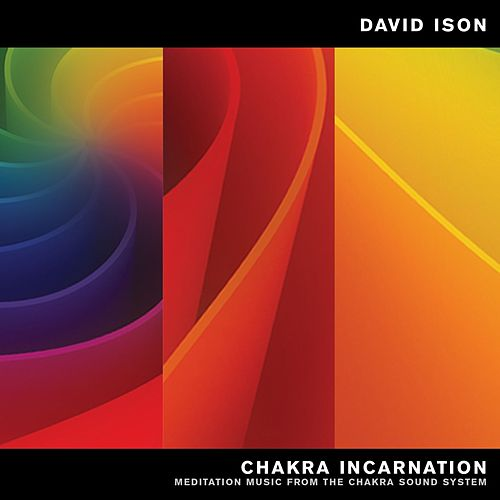 Chakra Incarnation: Meditation Music from the Chakra Sound System by David Ison