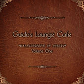 Guido's Lounge Cafe, Vol. 1 - Kaleidoscope of Colors by Various Artists