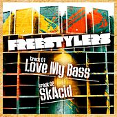Love My Bass / Skacid by Freestylers