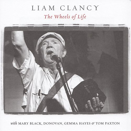 The Wheels of Life by Liam Clancy