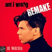 Am I Wrong by Al Walser