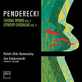 Penderecki: Choral Works, Vol. 2 by Various Artists