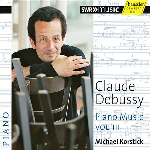 Debussy: Piano Music, Vol. 3 by Michael Korstick