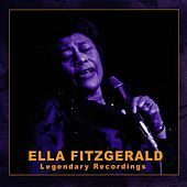 Ella Fitzgerald: Legendary Recordings by Ella Fitzgerald