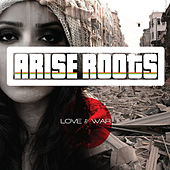 Love and War by Arise Roots