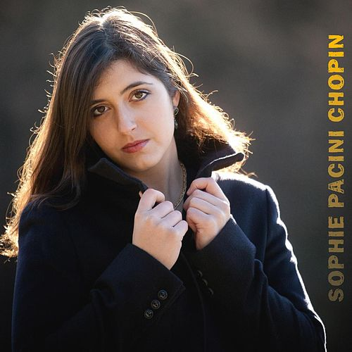 Sophie Pacini: Chopin by Sophie Pacini