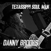 Texassippi Soul Man by Danny Brooks