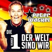 Die Nummer 1 der Welt sind wir by Peter Wackel