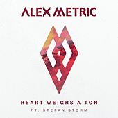 Heart Weighs A Ton (feat. Stefan Storm) by Alex Metric