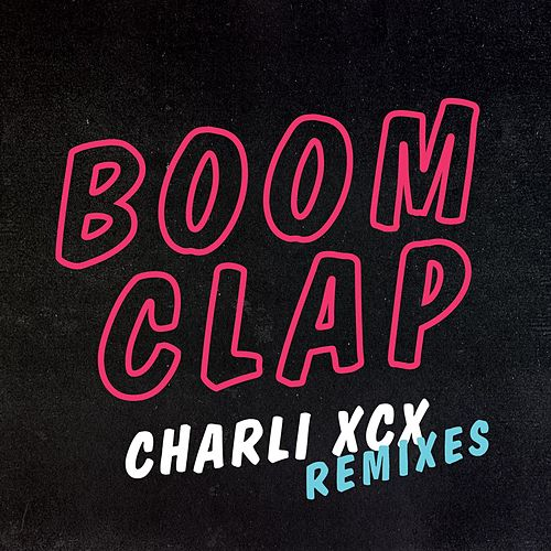 Boom Clap Remix EP by Charli XCX