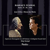 Jean Gilles: Messe des Morts - Rameau's Funeral, Paris, 27. IX. 1764 by Various Artists