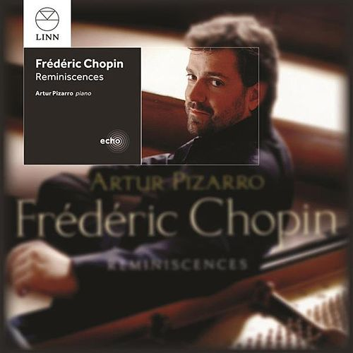 Chopin: Reminiscences Taster EP by Artur Pizarro