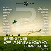 Spring Tube 2nd Anniversary Compilation, Pt. 1 by Various Artists