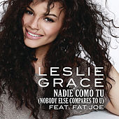Nadie Como Tú (Nobody Else Compares to U) by Leslie Grace