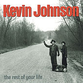The Rest of Your Life by Kevin Johnson