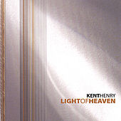 Light of Heaven by Kent Henry