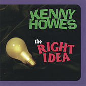 The Right Idea by Kenny Howes