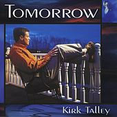 Tomorrow by Kirk Talley