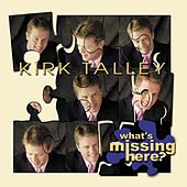 What's Missing Here by Kirk Talley