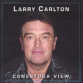 Conestoga View (single song) by Larry Carlton