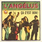 Ça C'est Bon! by L'Angélus