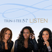 Listen by Trin-i-tee 5:7