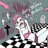 Ex Models / Holy Molar Split 7
