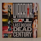 Last Decade Dead Century by Warrior Soul