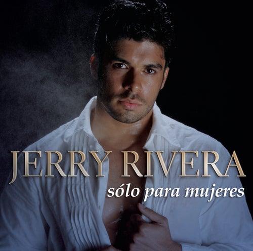 Sólo para Mujeres by Jerry Rivera