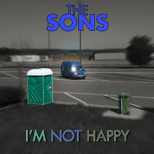 I'm Not Happy by The Sons