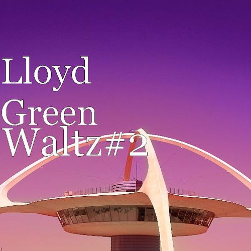 Waltz#2 by Lloyd Green