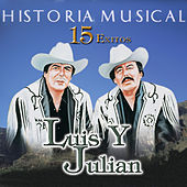 Historia Musical: 15 Exitos by Luis Y Julian
