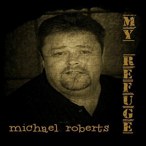 My Refuge by Michael Roberts