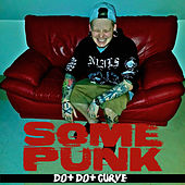 Some Punk by Dot Dot Curve