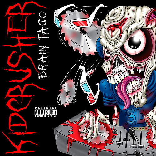 Brain Taco (feat. BubZombie) by KidCrusher
