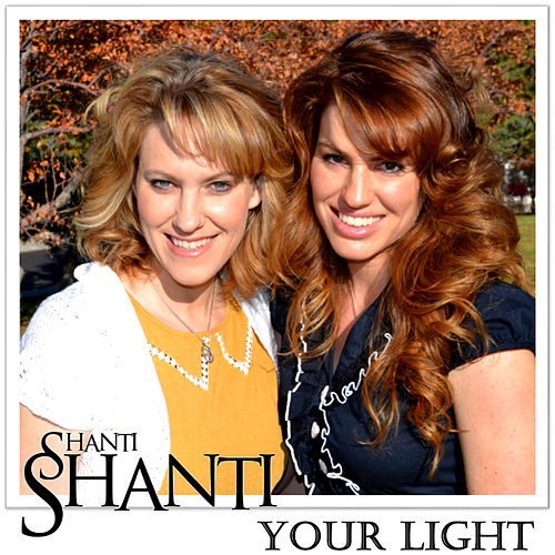 Your Light by Shanti Shanti