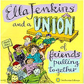 Ella Jenkins and a Union of Friends Pulling Together by Ella Jenkins