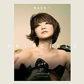 Back To Priscilla 30th Anniversary Collections by Various Artists