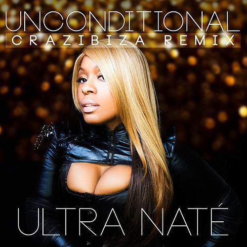 Unconditional (Crazibiza Remix) by Ultra Nate
