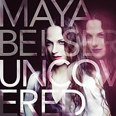 Uncovered by Maya Beiser