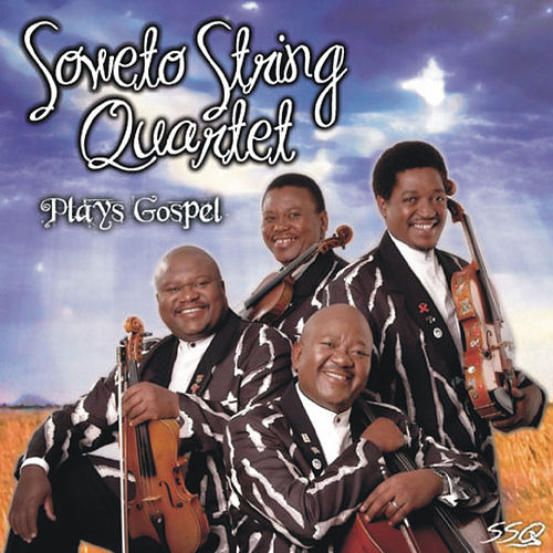 Plays Gospel by Soweto String Quartet