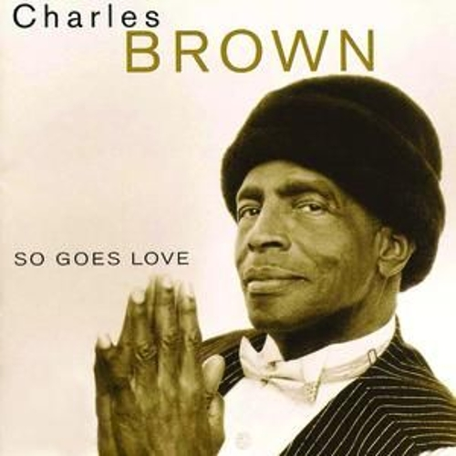 So Goes Love by Charles Brown